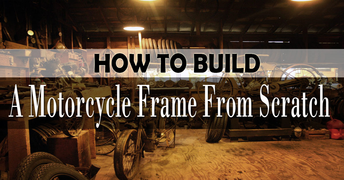 how to build a motorcycle frame from scratch. Black Bedroom Furniture Sets. Home Design Ideas