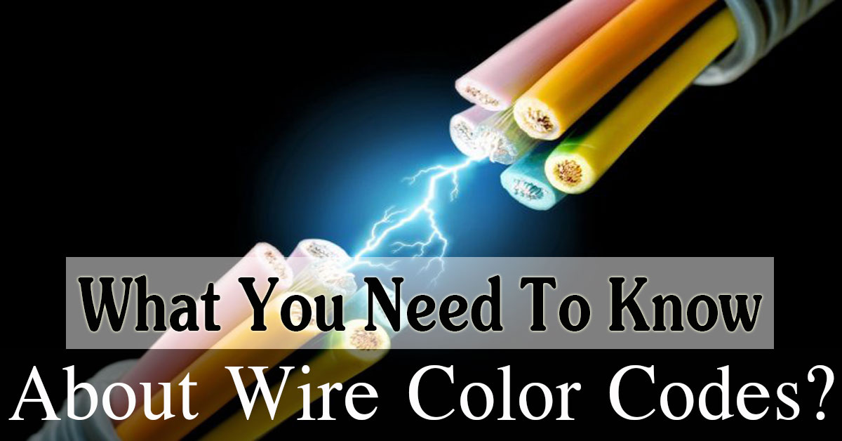 What You Need To Know About Wire Color Codes