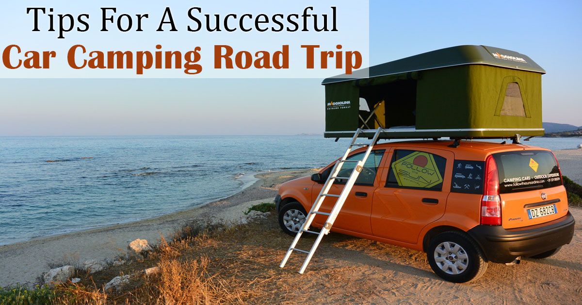 Tips For A Successful Car Camping Road Trip