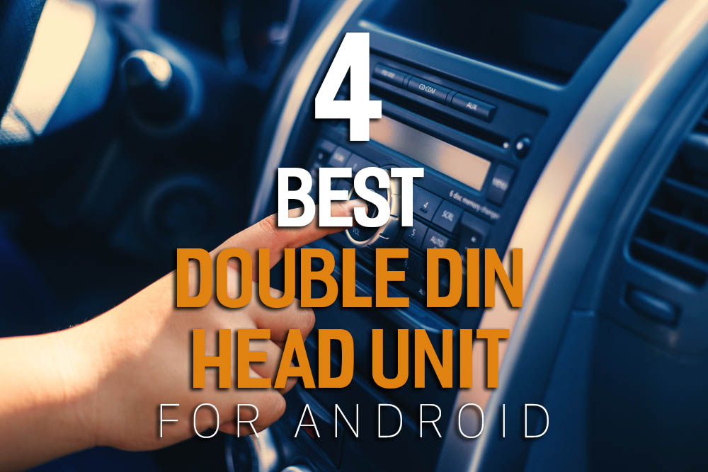 best double din head unit for android