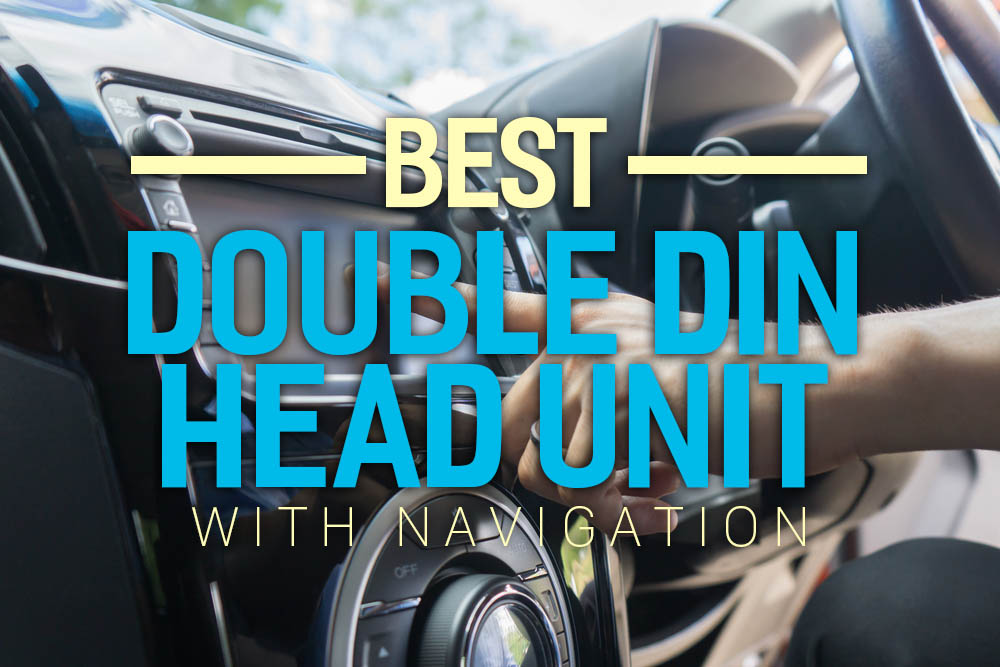 best double din head unit with navigation